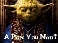 Meister Yoda als Papst Nachfolger? Oder doch Cartman oder der Pate?