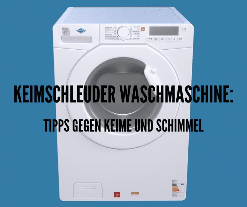 Tipps gegen Keime in Waschmaschinen