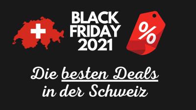 Black Friday Angebote & Deals 2021 bei Online-Shops in der Schweiz